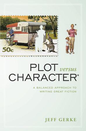 Plot Versus Character by Jeff Gerke