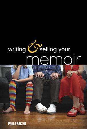 Writing & Selling Your Memoir by Paula Balzer