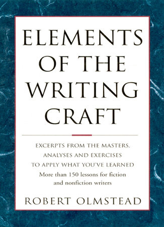 Elements of The Writing Craft by Olmstead Robert