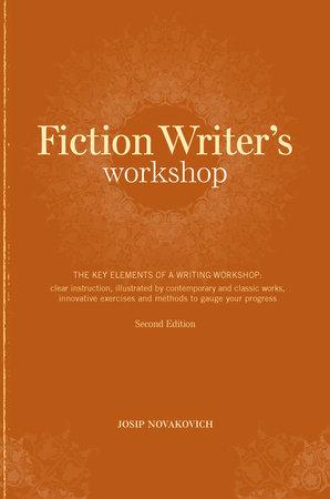 Fiction Writer's Workshop by Josip Novakovich