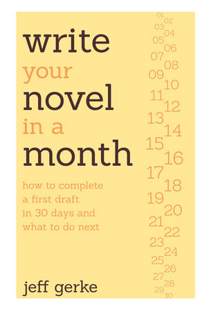Write Your Novel in a Month by Jeff Gerke