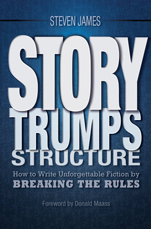 Story Trumps Structure by Steven James