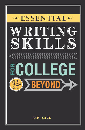 Essential Writing Skills for College and Beyond by C.M. Gill