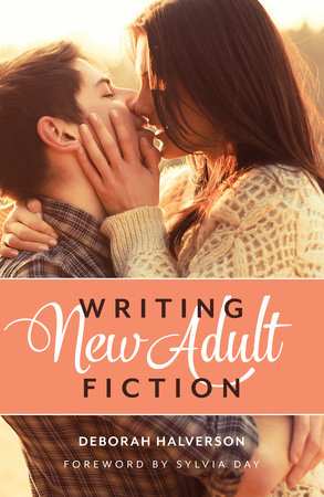 Writing New Adult Fiction by Deborah Halverson
