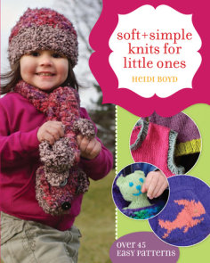 Soft + Simple Knits for Little Ones