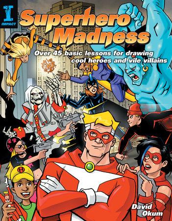 Superhero Madness by David Okum