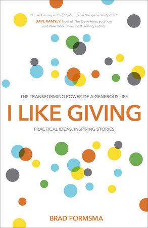 I Like Giving by Brad Formsma