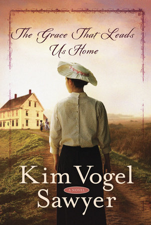The Grace That Leads Us Home by Kim Vogel Sawyer