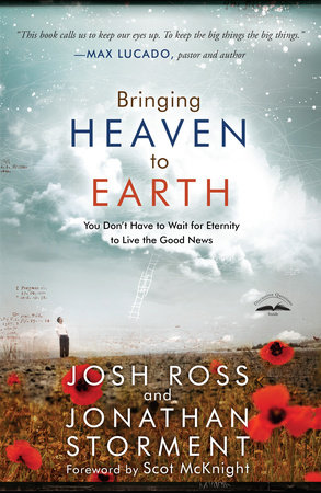 Bringing Heaven to Earth by Josh Ross and Jonathan Storment