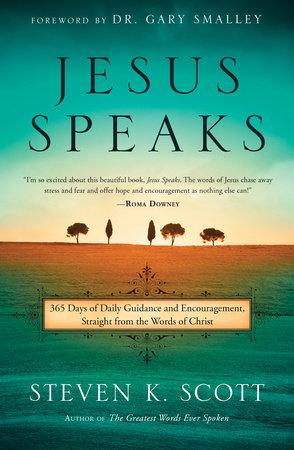 Jesus Speaks by Steven K. Scott