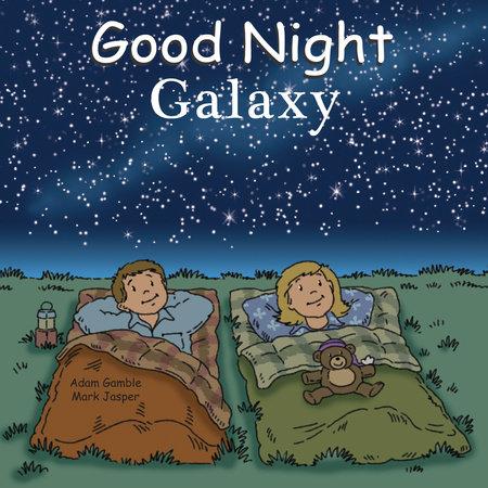 Good Night Galaxy by Adam Gamble and Mark Jasper