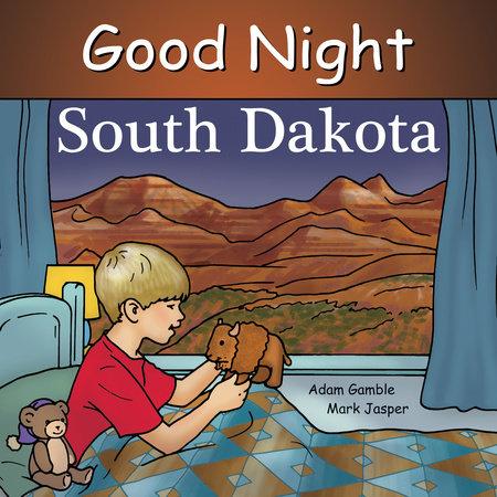 Good Night South Dakota by Adam Gamble, Mark Jasper and Ruth Palmer