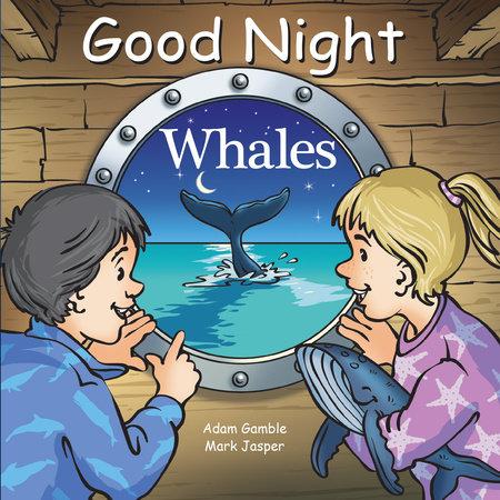 Good Night Whales by Adam Gamble and Mark Jasper