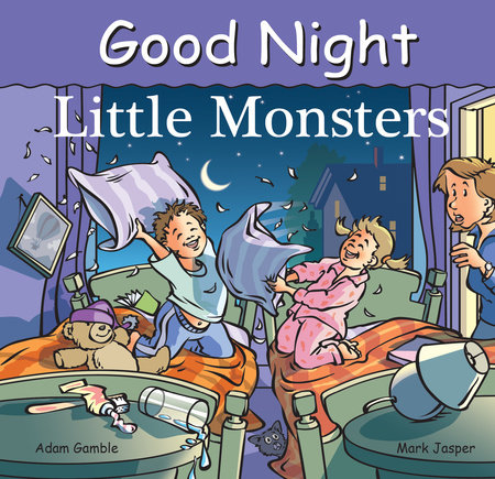 Good Night Little Monsters by Adam Gamble and Mark Jasper