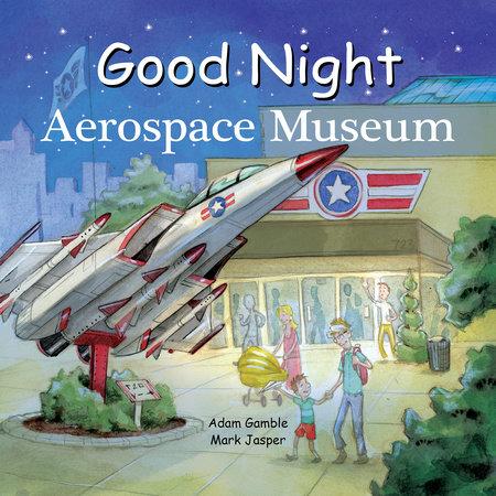 Good Night Aerospace Museum by Adam Gamble and Mark Jasper