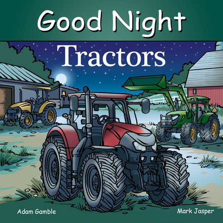 Good Night Tractors by Adam Gamble, Mark Jasper