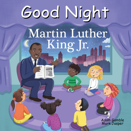 Good Night Martin Luther King Jr. by Adam Gamble and Mark Jasper