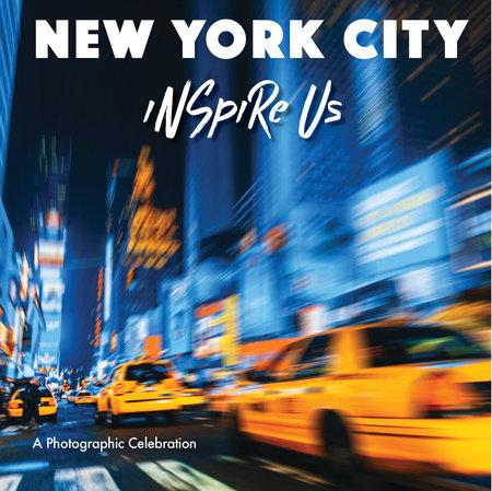 New York City Inspire Us by Adam Gamble