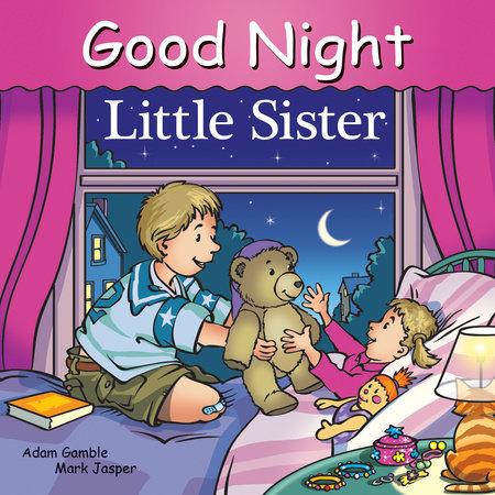Good Night Little Sister by Adam Gamble and Mark Jasper