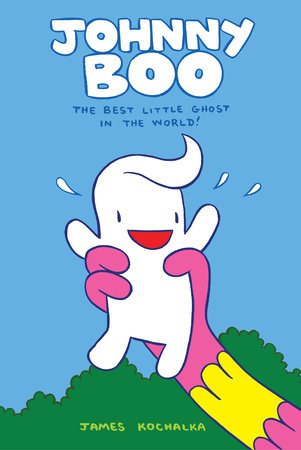 Johnny Boo: The Best Little Ghost In The World (Johnny Boo Book 1) by James Kochalka