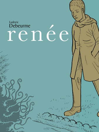 Renee by Ludovic Debeurme