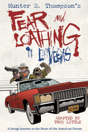 Hunter S. Thompson's Fear and Loathing in Las Vegas by Troy Little