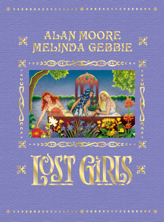 Lost Girls (Expanded Edition) by Alan Moore