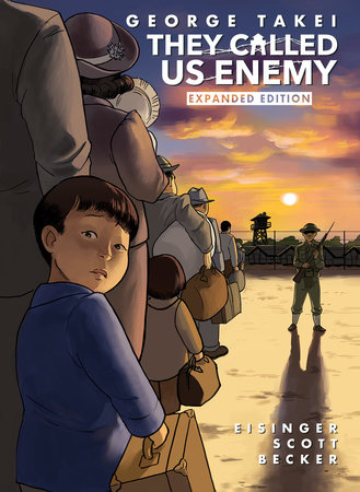 They Called Us Enemy by George Takei, Justin Eisinger and Steven Scott