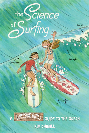 The Science of Surfing: A Surfside Girls Guide to the Ocean by Kim Dwinell