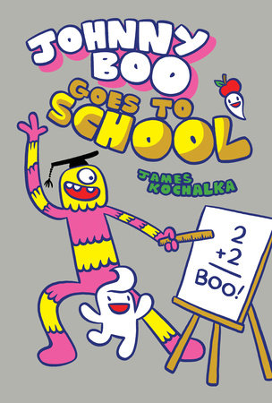 Johnny Boo Goes to School (Johnny Boo Book 13) by James Kochalka