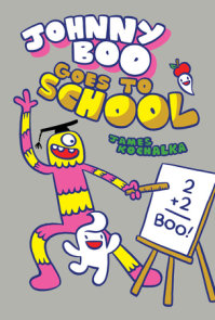 Johnny Boo Goes to School (Johnny Boo Book 13)