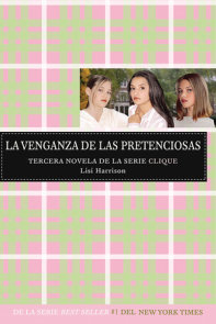 La venganza de las pretenciosas / Revenge of the Wannabes (The Clique, Book #3)