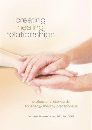 Creating Healing Relationships by Dorothea Hover-Kramer