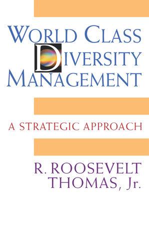 World Class Diversity Management by R. Roosevelt Thomas