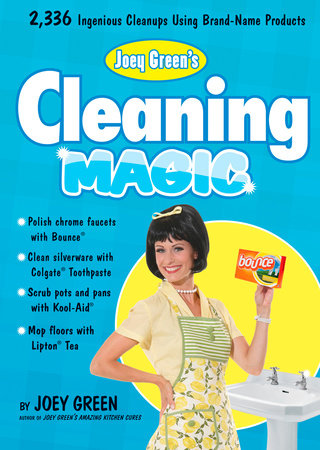 Joey Green's Cleaning Magic by Joey Green