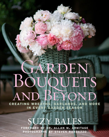 Garden Bouquets and Beyond by Suzy