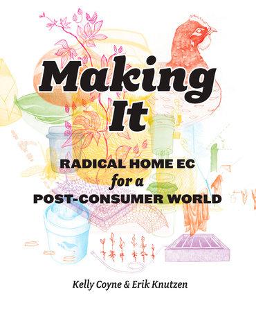 Making It by Kelly Coyne and Knutzen Erik