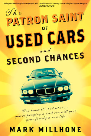 The Patron Saint of Used Cars and Second Chances by Mark Millhone