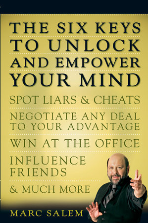 The Six Keys to Unlock and Empower Your Mind by Marc Salem