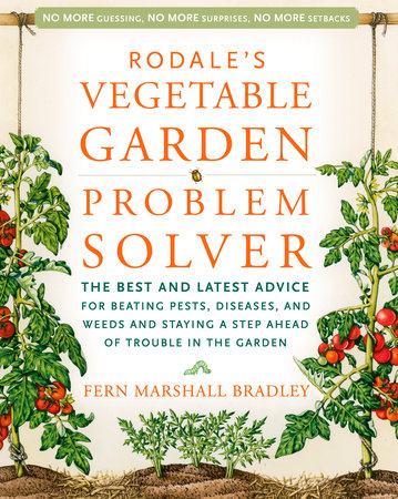 Rodale's Vegetable Garden Problem Solver by Fern Marshall Bradley
