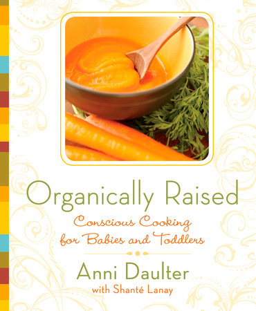 Organically Raised by Anni Daulter and Shante Lanay