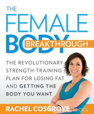 The Female Body Breakthrough by Rachel Cosgrove