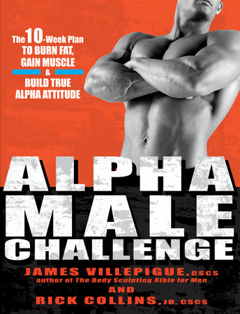 Alpha Male Challenge by James Villepigue and Rick Collins