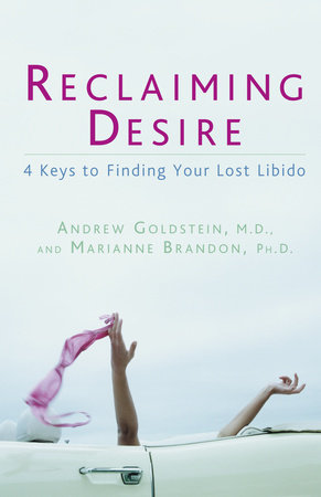 Reclaiming Desire by Andrew Goldstein and Marianne Brandon