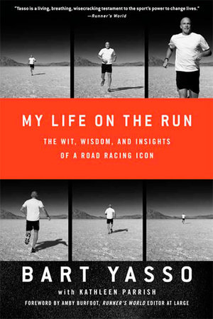 My Life on the Run by Bart Yasso and Kathleen Parrish