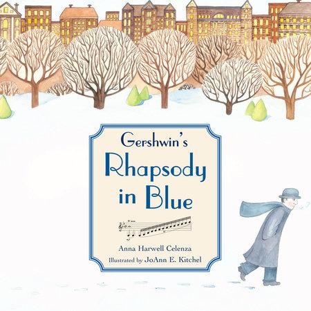 Gershwin's Rhapsody in Blue by Anna Harwell Celenza