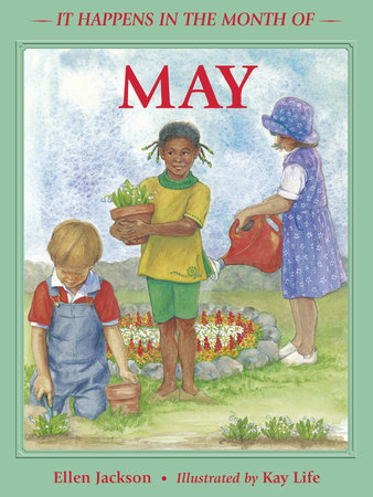 It Happens in the Month of May by Ellen B. Jackson