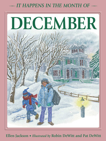 It Happens in the Month of December by Ellen B. Jackson