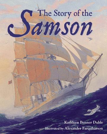 The Story of the Samson by Kathleen Benner Duble