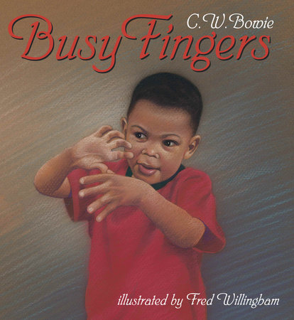 Busy Fingers by C.W. Bowie